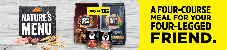 Shop Nature's Menu pet food at Dollar General.