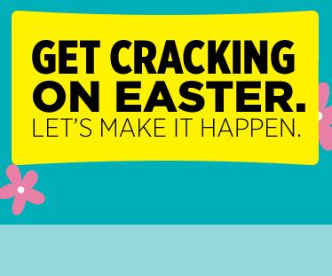 Get Cracking on Easter. Let's Make It Happen