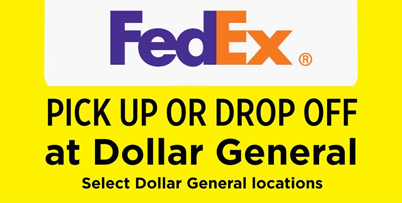 FedEx. Pick up or drop off at Dollar General.