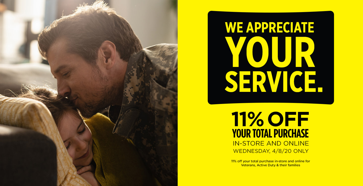 We appreciate your service. Get 11% off your total purchase. In-store and online Wednesday, 4/8/20 only.