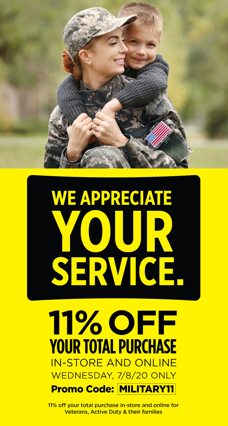 We appreciate your service. Get 11% off your total purchase. In-store and online Wednesday, 7/8/20 only.